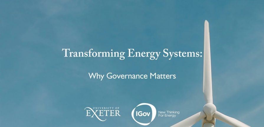 university of Exeter transforming energy systems; why governance matters.mopportunities.com