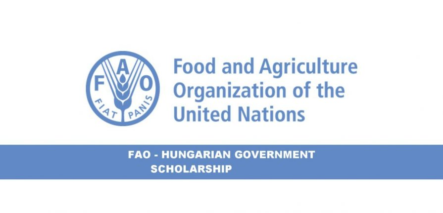 FAO-Hungarian Government Scholarship 2020/2021.mopportunities.com