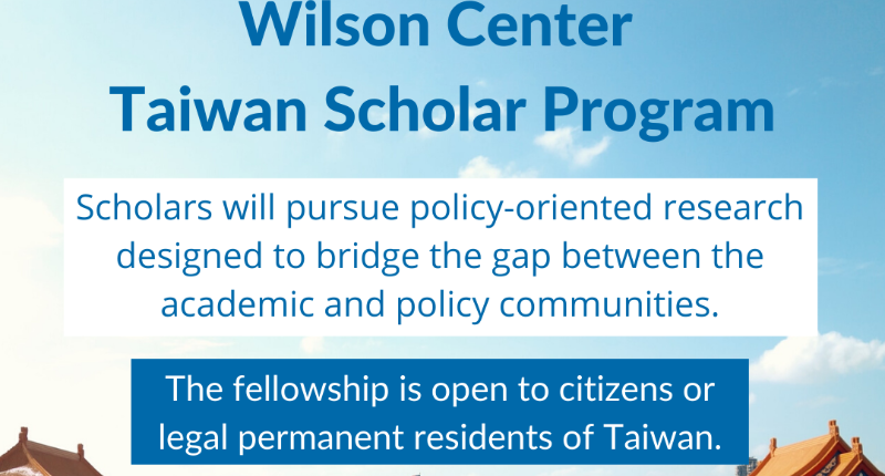 Wilson-Center-Taiwan-Scholar-Program-2020-for-Taiwanese-Researchers_mopportunities.com